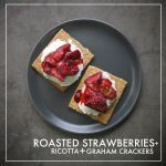 Strawberries+ Ricotta+ Graham Crackers