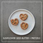 SUNFLOWER SEED BUTTER + PRETZELS