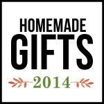 Homemade Gift Ideas