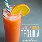 Carrot Orange Tequila Cooler