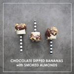 Chocolate Dipped Bananas with Smoked Almonds