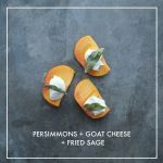 Persimmons with Goat Cheese & Sage