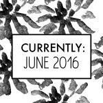 Currently: June 2016