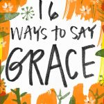 16 Ways to Say Grace