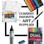 Current Favorite Art Supplies