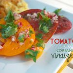 Tomatoes with Coriander Vinaigrette