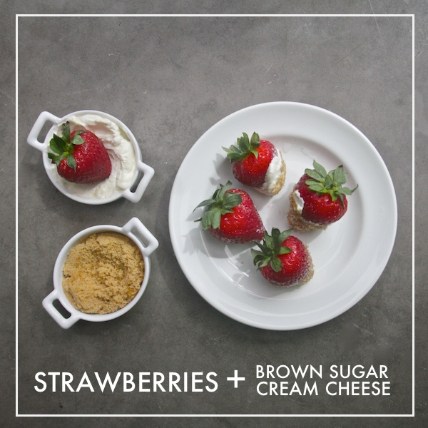 Strawberries+Cream Cheese+Brown Sugar