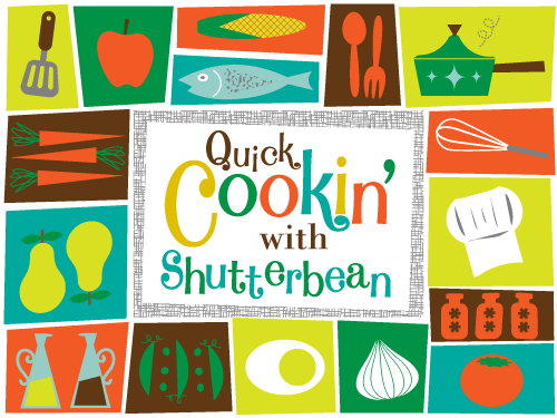 Quick Cookin' with Shutterbean!