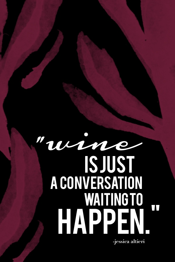 Wine is just a conversation // shutterbean