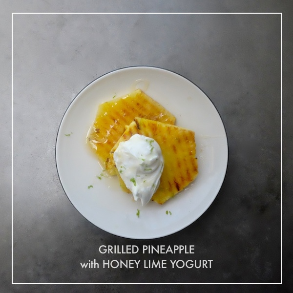 Grilled Pineapple w/ Honey Lime Yogurt