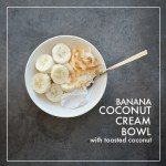 Banana Coconut Cream Bowl // shutterbean
