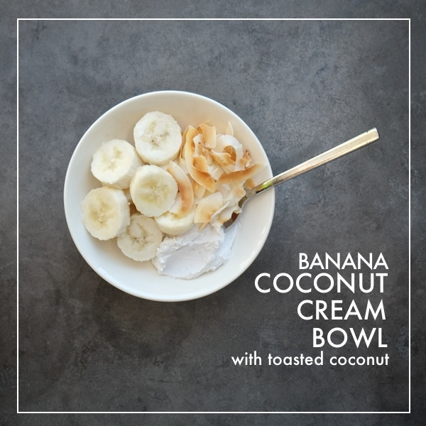 Banana Coconut Cream Bowl