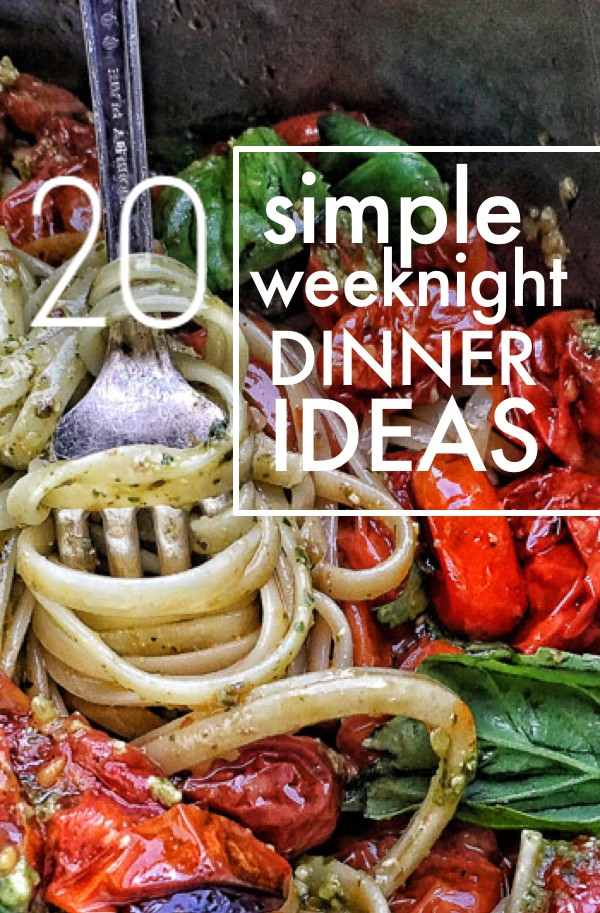 20 Simple Weeknight Dinner Ideas on Shutterbean.com!