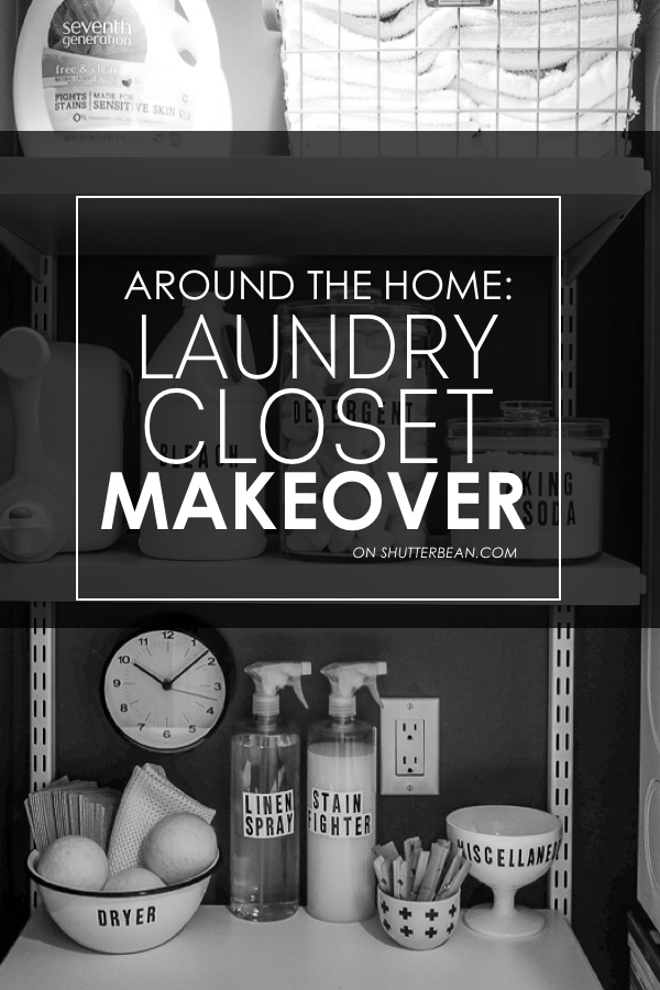 Around the Home: Laundry Closet Makeover