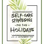 Self-Care Strategies for the Holidays. Make time for yourself! More on Shutterbean.com!