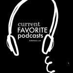 Looking for podcast inspiration? Here are the Current Favorite Podcasts Tracy's listening to at Shutterbean.com