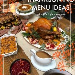 Tracy from Shutterbean.com shares her Thanksgiving Menu Ideas. Check out more here!