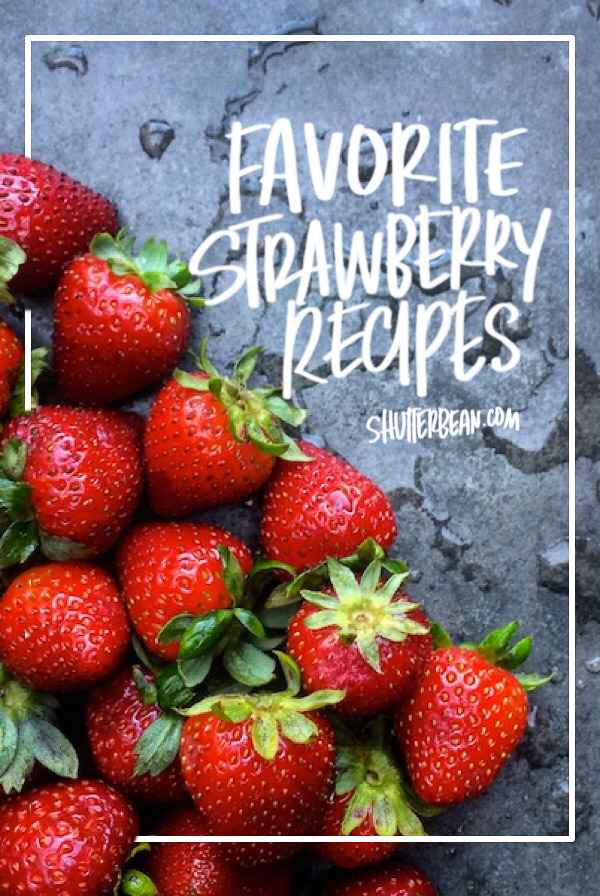 Favorite Strawberry Recipes from Shutterbean.com! Grab some inspiration for strawberry season.