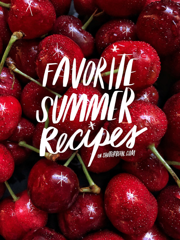 Favorite Summer Recipes from Shutterbean.com!
