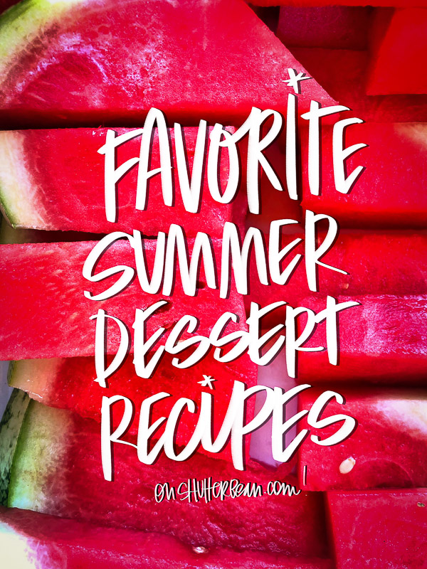 Favorite Summer Dessert Recipes