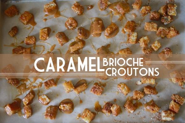 Caramel Brioche Croutons