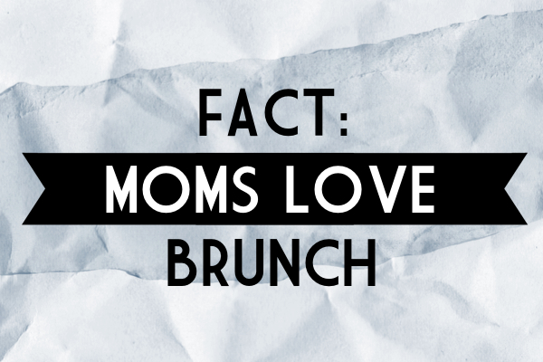 Mother's Day Brunch Ideas!