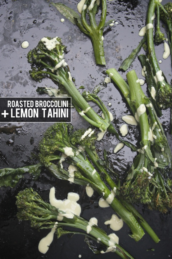 Roasted Broccolini with Lemon Tahini