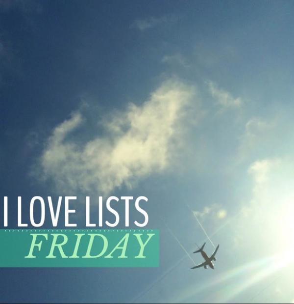 i love lists friday!
