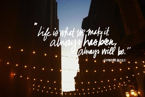 Life is what you make it // shutterbean