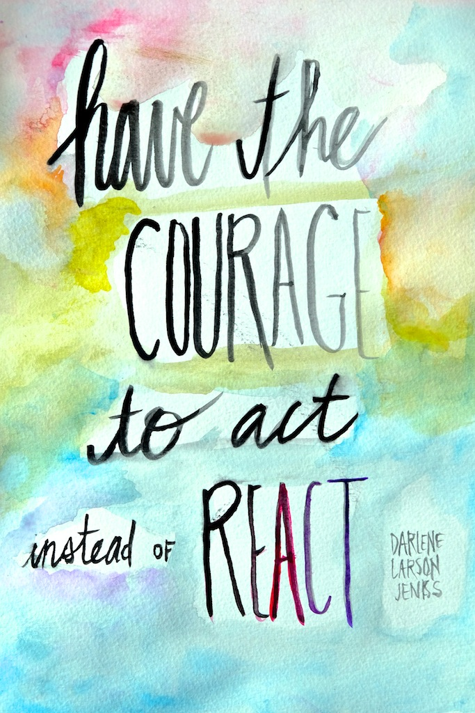 Have the Courage to Act // shutterbean