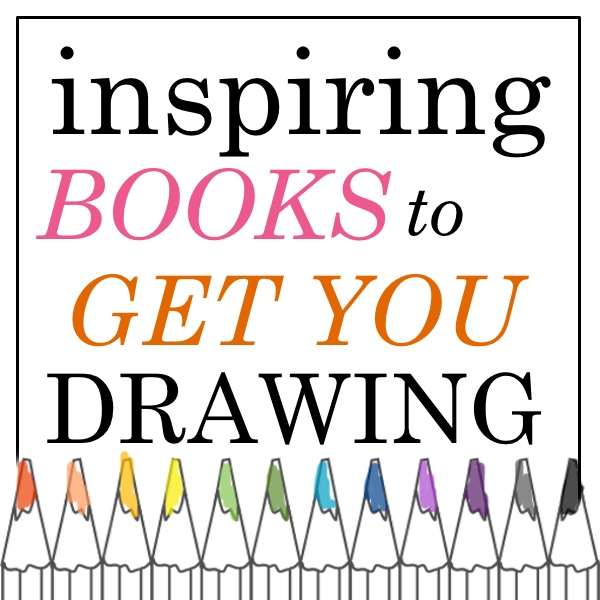 Inspiring Books to Get You Drawing