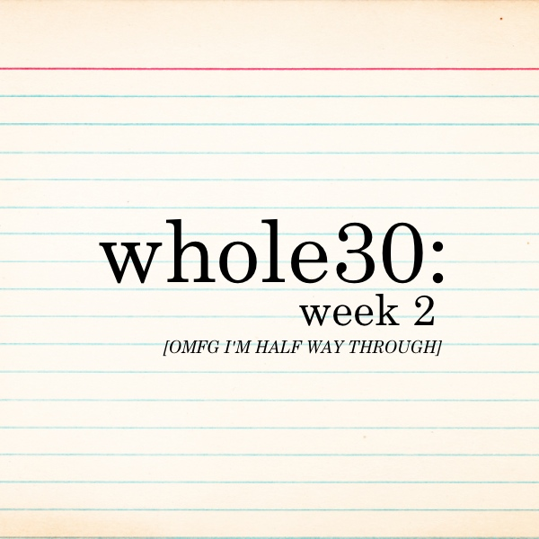 Whole30- Week 2 on Shutterbean.com