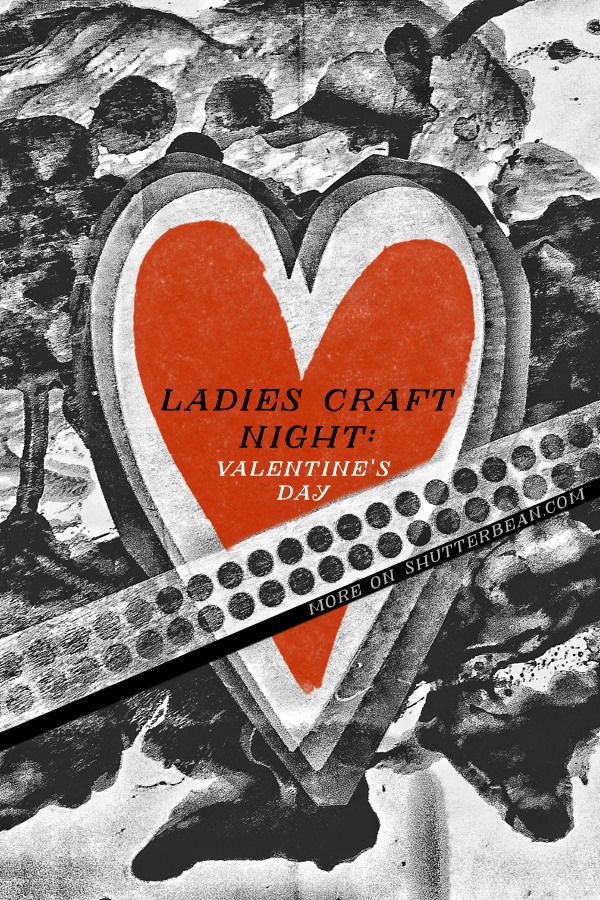 Ladies Craft Night: Valentine's Day