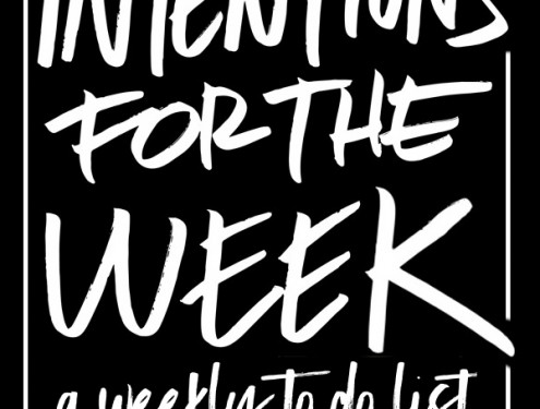 Looking to get your head in the game? Tracy from Shutterbean makes a weekly TO DO LIST called her Intentions for the Week. Here's what this week looks like: