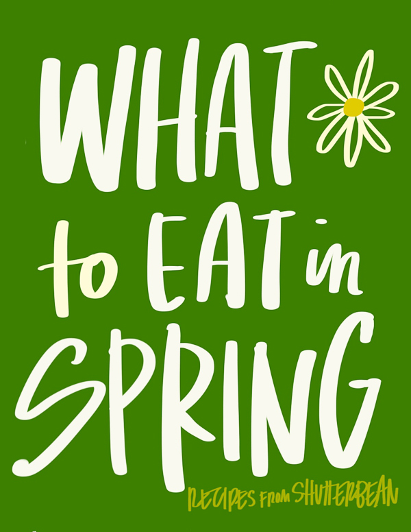 Tracy Benjamin of Shutterbean shares her favorite recipes if you're looking for What to Eat in Spring!