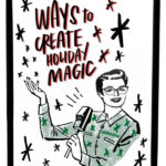 Ways to Create Holiday Magic- Tracy Benjamin from Shutterbean shares her favorite magical holiday traditions.