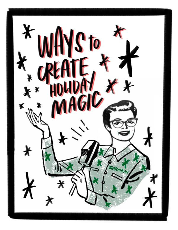 Ways to Create Holiday Magic