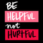 Be helpful, not hurtful/i love lists artwork by Tracy Benjamin of Shutterbean.com