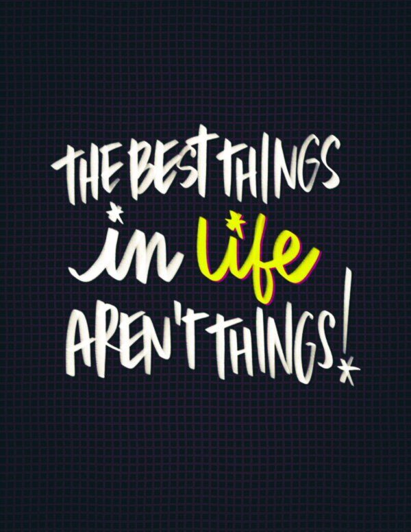 The Best Things in Life Aren't Things! // i love lists - artwork by Tracy Benjamin
