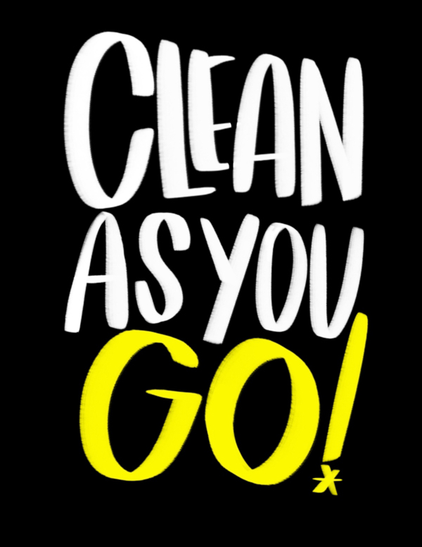 Clean as You Go! // Tracy Benjamin