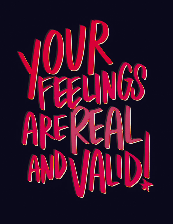 Your Feelings are Real & Valid // I love lists -Tracy Benjamin