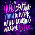 Hope is putting faith to work // I love lists by Tracy Benajmin of Shutterbean.com