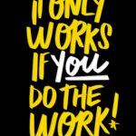 I only works if you do! I love lists arttwork by Tracy Benjamin