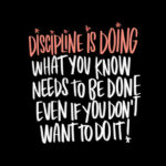 Discipline is doing / i love lists artwork by Tracy Benjamin