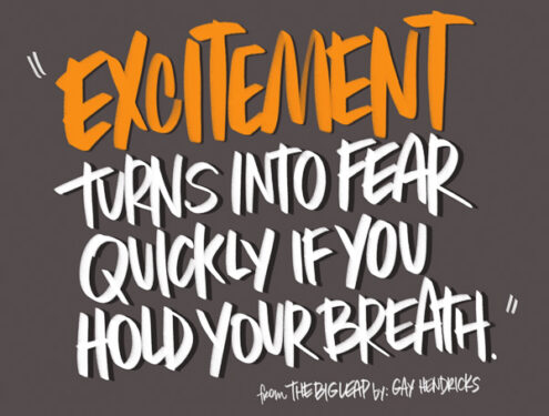Excitement turns into fear quickly if you hold your breath.- I love lists art by Tracy Benjamin